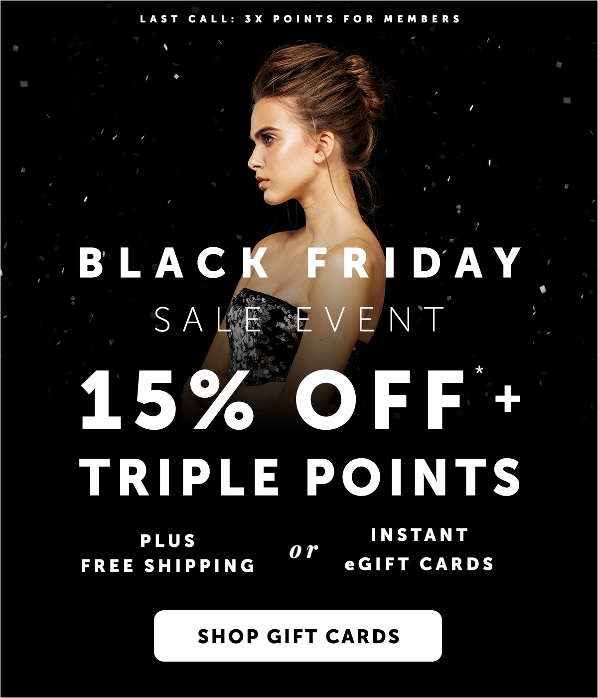 Take 15% OFF Your Entire Order + TRIPLE Points + FREE Shipping